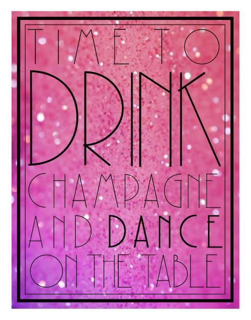 Drink Champagne Printable